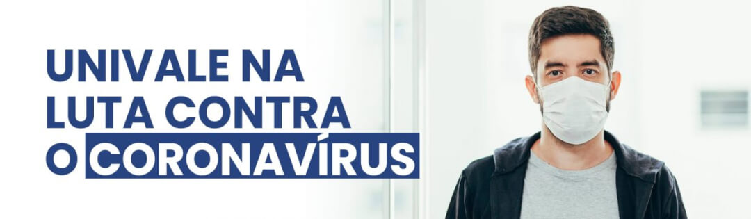 Univale na luta contra o coronavirus